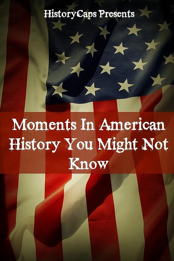 重くする等々歪めるMoments In American History You Might Not Know (English Edition)
