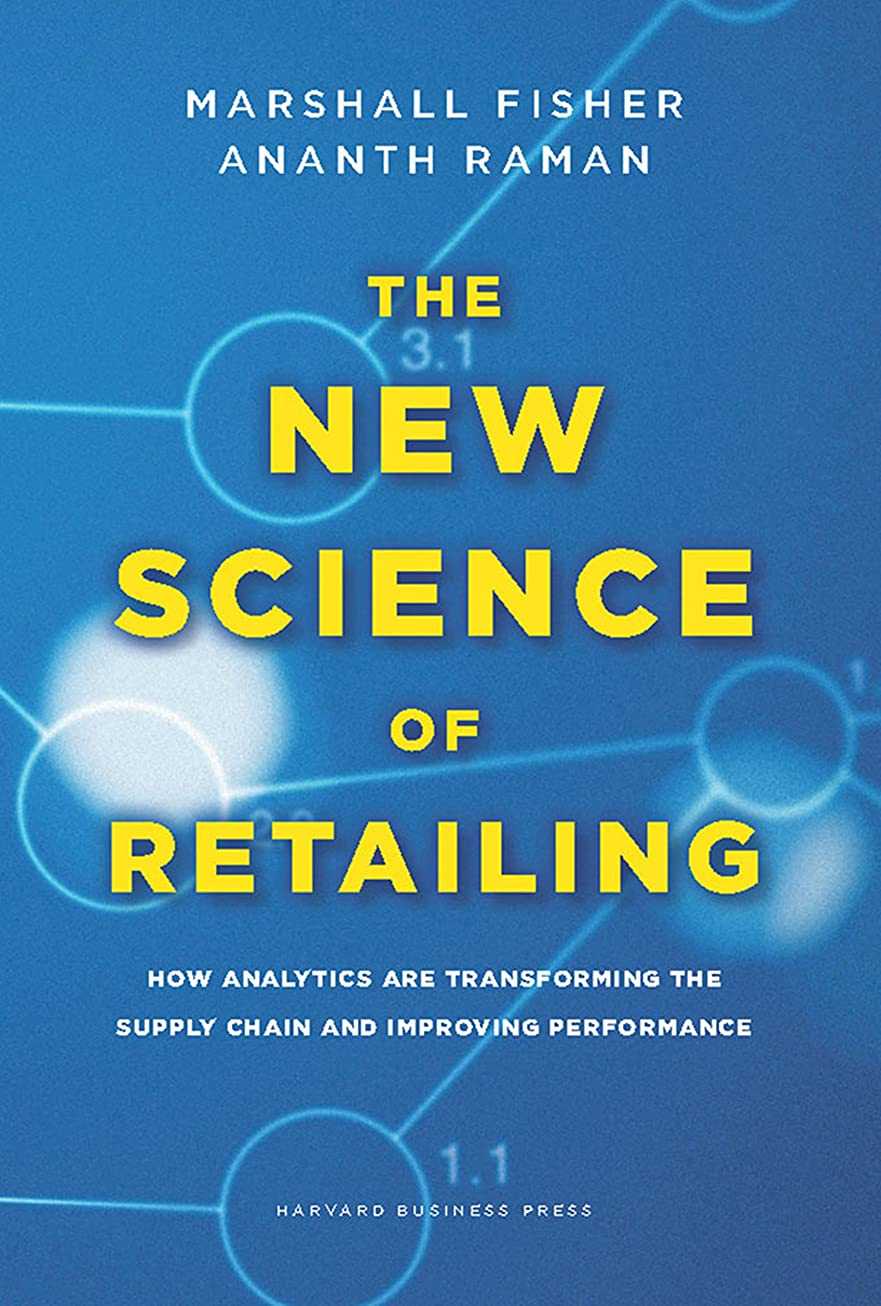 The New Science of Retailing: How Analytics are Transforming the Supply Chain and Improving Performance (English Edition)