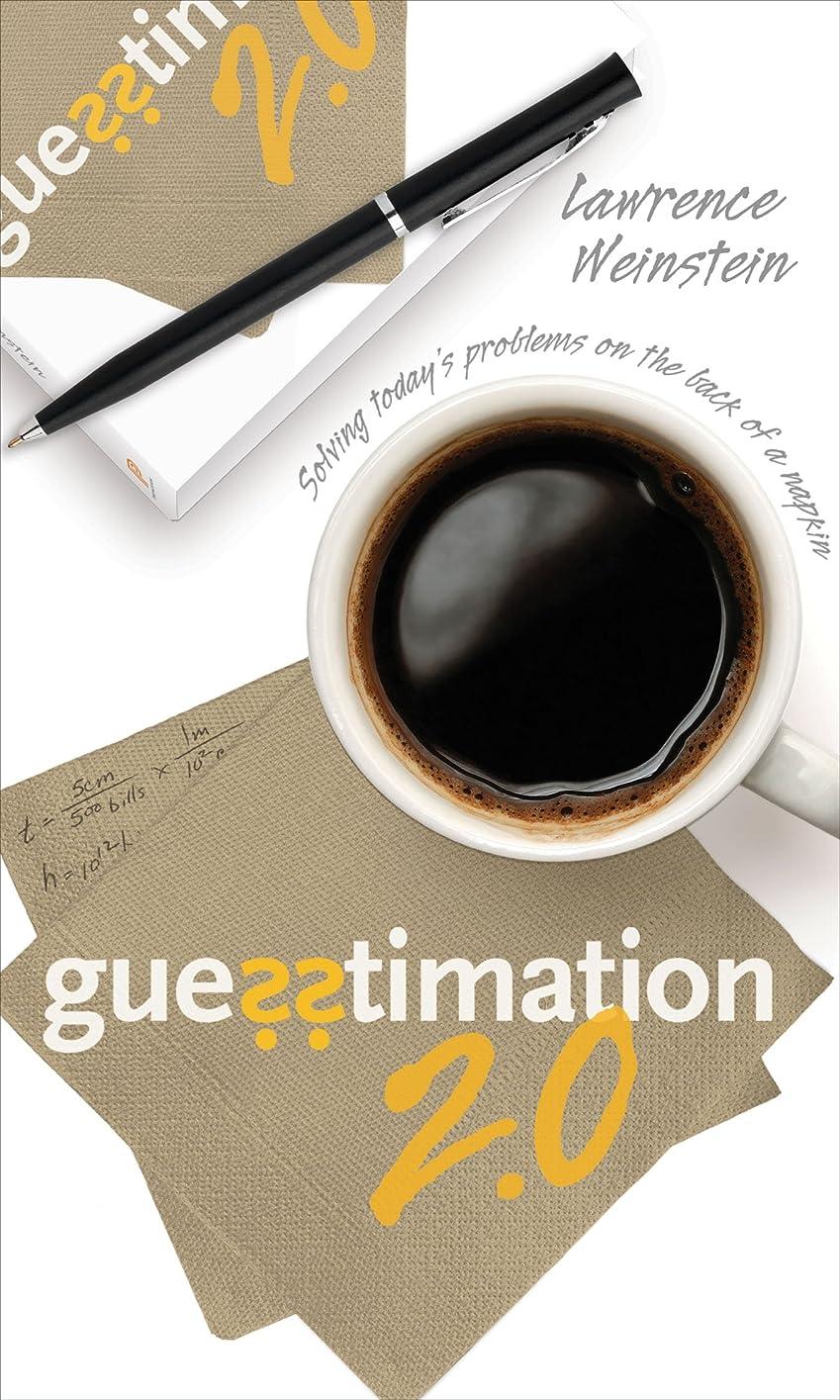 ヨーロッパ見積りキャプテンGuesstimation 2.0: Solving Today's Problems on the Back of a Napkin (English Edition)