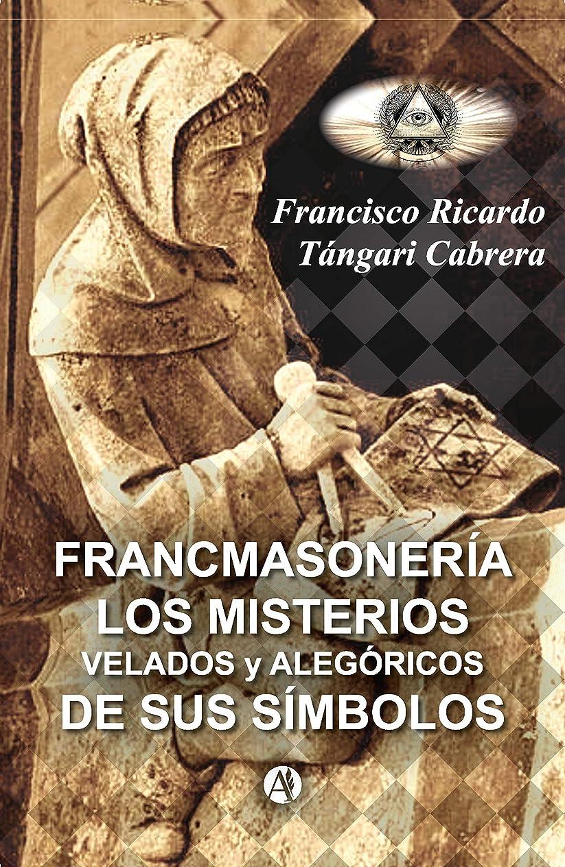 概要出来事とは異なりFrancmasonería: Los misterios velados y alegóricos de sus símbolos (Spanish Edition)