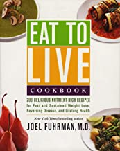 Eat to Live Cookbook: 200 Delicious Nutrient-Rich Recipes for Fast and Sustained Weight Loss, Reversing Disease, and Lifelong Health (Eat for Life) PDF