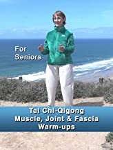 Tai Chi-Qigong Muscle, Joint & Fascia Warm-Ups: Seated and Standing For Seniors, Arthritis, Parkinson`s, Hip & Knee Surgery, MS