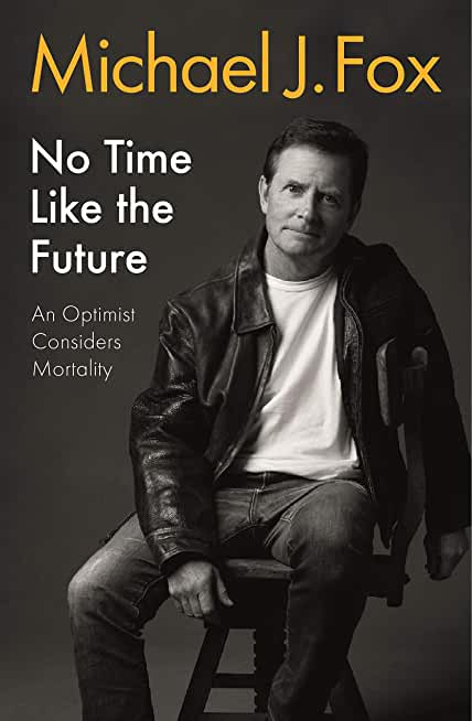 No Time Like the Future: An Optimist Considers Mortality (English Edition)
