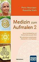 Medizin zum Aufmalen 2: Neue Homöopathie und Heilsymbole aus aller Welt. Mit zahlreichen vertiefenden Arbeitshilfen und Testlisten (German Edition)