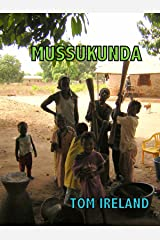 Mussukunda: An African sheltered village for abused women (Malinding Book 2) Kindle Edition