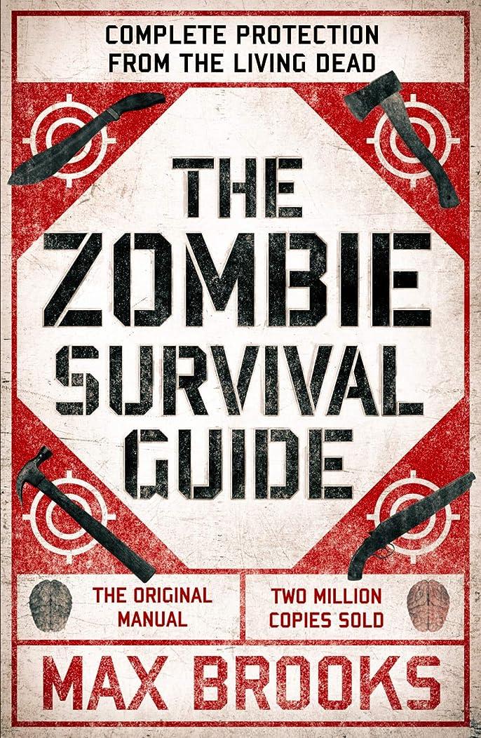 オペラく非常にThe Zombie Survival Guide: Complete Protection from the Living Dead (English Edition)