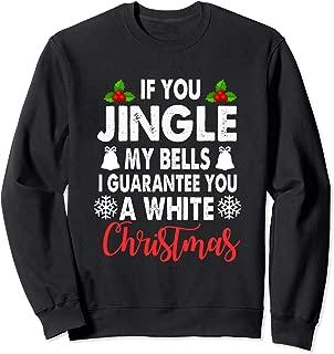Jingle My Bells Shirt Funny Adults Christmas Gag Pajama Sweatshirt