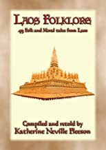 LAOS FOLKLORE - 48 Folklore stories from Old Siam: 48 children's stories from ancient Lan Xang