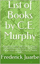 List of Books by C.E. Murphy: Negotiator Series, Take a Chance Series, The Inheritors' Cycle Series, The Walker Papers Series and list of all C.E. Murphy Books