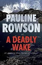 A Deadly Wake: An Inspector Andy Horton Mystery (Inspector Andy Horton Crime Novels Book 15)