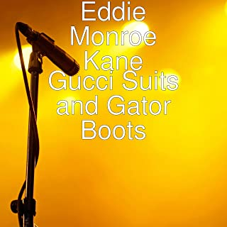 Gucci Suits and Gator Boots [Explicit]