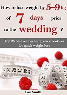 How to lose weight by 5-9 kg of 7 days prior to the wedding? Top 25 best recipes for green smoothies for quick weight loss