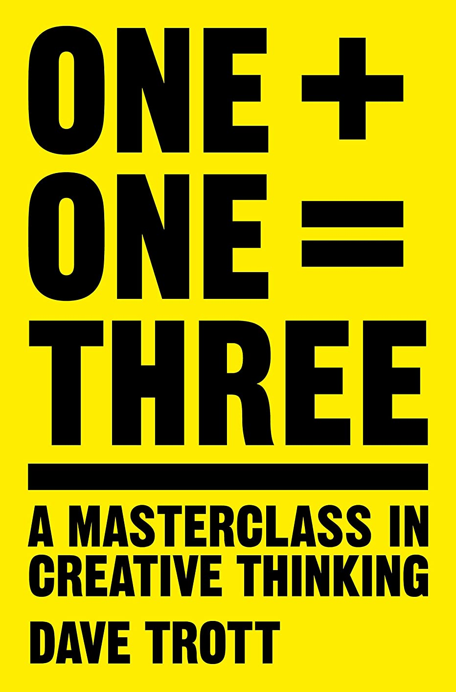 なるフォローたくさんOne Plus One Equals Three: A Masterclass in Creative Thinking (English Edition)