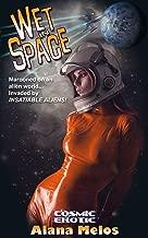 Wet in Space (Cosmic Erotic Book 2)