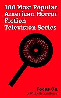 Focus On: 100 Most Popular American Horror Fiction Television Series: Legion (TV series), The Walking Dead (TV series), Stranger Things, Santa Clarita ... Story, Teen Wolf (2011 TV series), ...