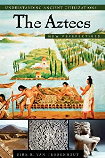 The Aztecs: New Perspectives (Understanding Ancient Civilizations)