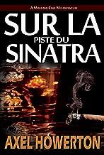 Sur la Piste du Sinatra (French Edition)