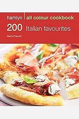 Hamlyn All Colour Cookery: 200 Italian Favourites: Hamlyn All Colour Cookbook Kindle Edition