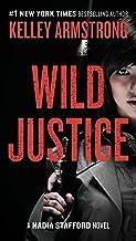Wild Justice: A Nadia Stafford Novel