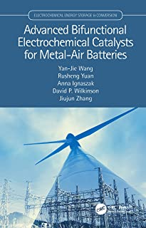 Advanced Bifunctional Electrochemical Catalysts for Metal-Air Batteries (Electrochemical Energy Storage and Conversion)