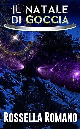 Il Natale di Goccia: Racconto di Fantascienza (55 pagine)