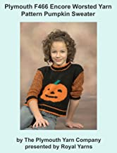 Plymouth F466 Encore Worsted Yarn Pattern Pumpkin Sweater (I Want To Knit)