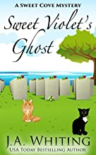 Sweet Violet's Ghost (A Sweet Cove Mystery Book 19)