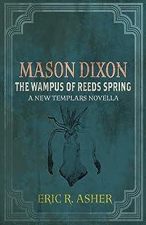 Mason Dixon - The Wampus of Reeds Spring: A New Templars Novella (English Edition)