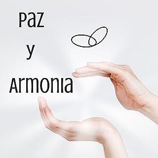 Paz y Armonia - Remedios para la Ansiedad, Canciones para Dormir Mejor y Serenidad