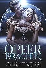 Opfer des Drachen: Ein dunkler Alien Liebesroman (Tribute der Drachen 1) (German Edition)