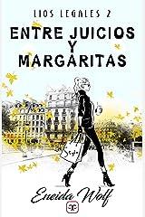 Entre juicios y margaritas (Spanish Edition) Kindle Edition