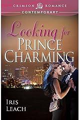 Looking for Prince Charming (Crimson Romance) Kindle Edition