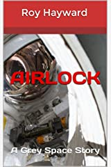 Airlock: A Grey Space Story Kindle Edition