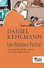 Leo Richters Porträt: Sowie ein Porträt des Autors von Adam Soboczynski (German Edition)