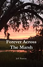 Forever Across The Marsh: Humor, Mystery, and Adventure in Savannah