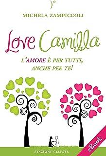 Love Camilla - L'amore è per tutti, anche per te! (Le Rondini Vol. 1) (Italian Edition)