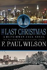 The Last Christmas: A Repairman Jack Novel (Repairman Jack Series Book 16) Kindle Edition