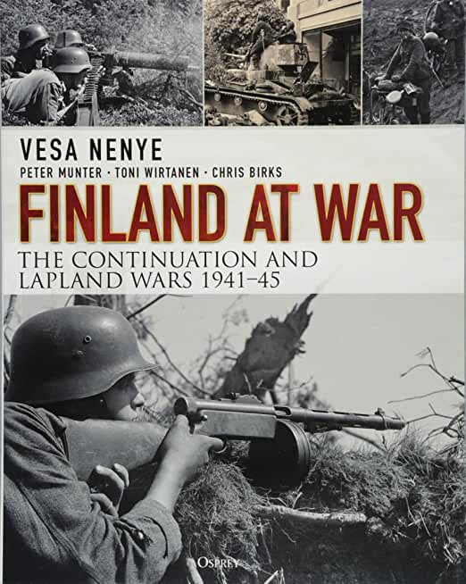 Finland at War: The Continuation and Lapland Wars 1941 45