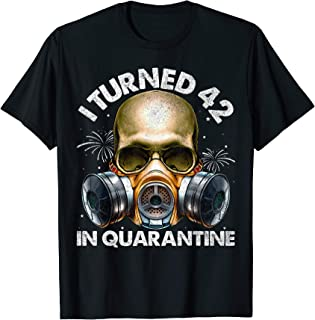 I Turned 42 In Quarantine Skull Quarantined 42nd Birthday T-Shirt