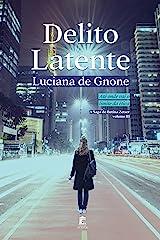 Delito Latente (A Saga de Betina Zetser Livro 3) eBook Kindle