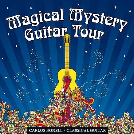 Magical Mystery Tour. Les Beatles arrangés pour guitare classique. Carlos Bonell.