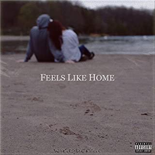 Feels Like Home [Explicit]