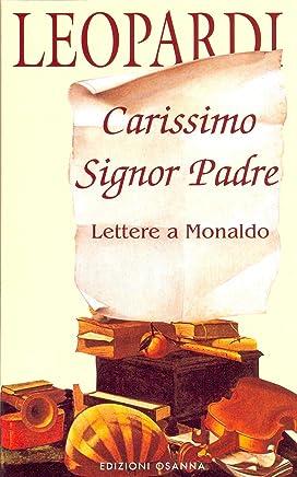 Carissimo Signor Padre: Lettere a Monaldo (POLLINE Vol. 6)