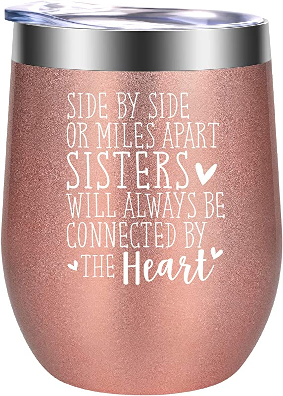 Side By Side Or Miles Apart Sisters Will Always Be Connected By The Heart Sister Gifts From Sister Best Birthday Gift For Big Little Sister Soul Sister Best Friend Bestie GSPY Wine Tumbler