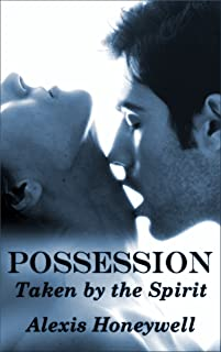 Possession: Taken By the Spirit (BBW Paranormal Ghost Erotica)