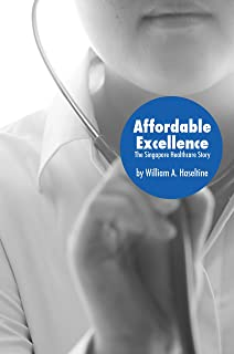 Affordable Excellence: The Singapore Health System