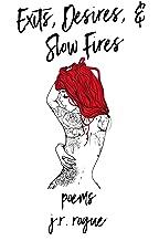 Exits, Desires, & Slow Fires: Poems