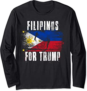 Filipino For Trump - American and Philippines Patriotic 2020 Long Sleeve T-Shirt