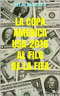 LA COPA AMERICA USA-2016AL FILODE LA FIFA (Spanish Edition)