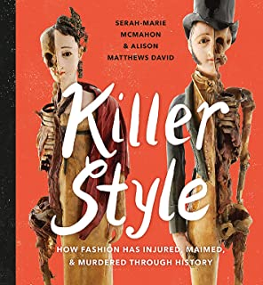 Killer Style: How Fashion Has Injured, Maimed, and Murdered Through History